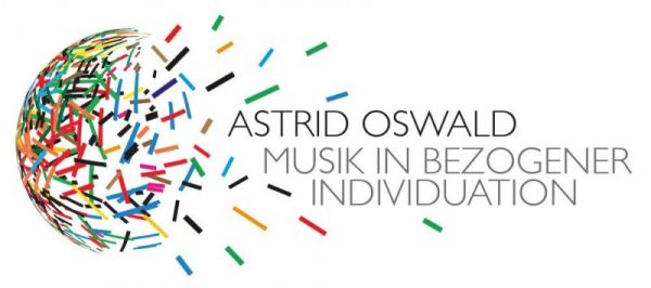 Astrid Oswald - Musik in bezogener Individuation